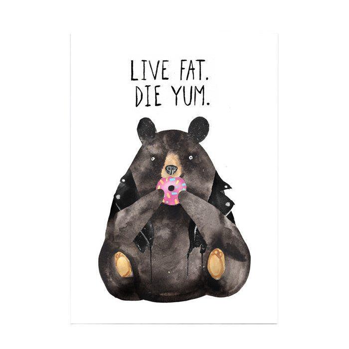 Sjovt kunstprint - Live fat. Die yum.