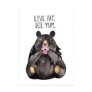 """Witziger Kunstdruck """"Live fat. Die yum."""""""
